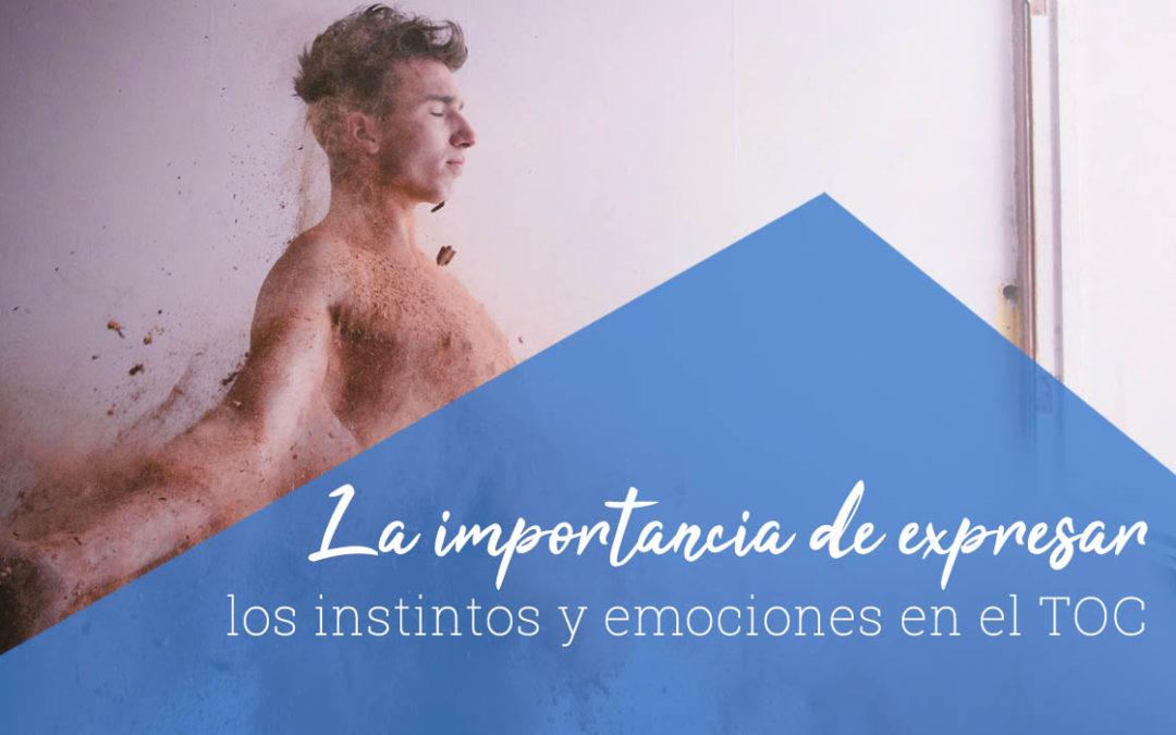 La importancia de expresar los instintos y emociones en el TOC
